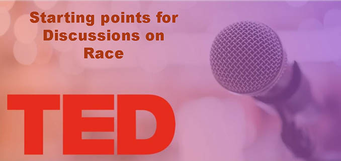 Ted Talks on Racial Justice and Reconciliation